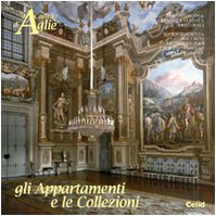 9788876614378: Il castello di Agliè: gli appartamenti e le collezioni (Le residenze Sabaude)