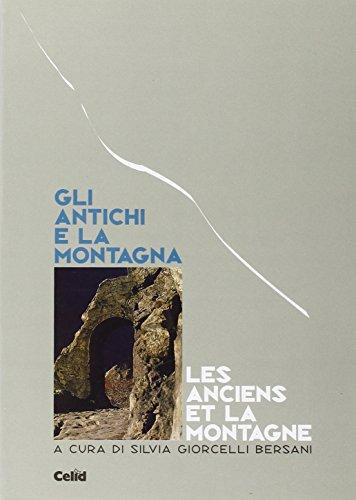 9788876614705: Gli antichi e la montagna. Ecologia, religione, economia e politica del territorio. Atti del Convegno (Aosta, 21-23 settembre 1999)