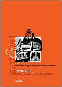 9788876617119: 1970-2000. Episodi e temi di storia dell'architettura