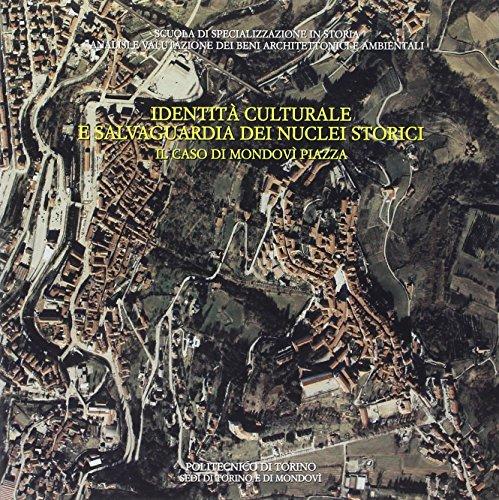 9788876617287: Identità culturale e salvaguardia dei nuclei storici. Il caso di Mondovì Piazza
