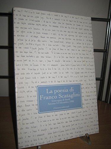 9788876633126: La poesia di Franco Scataglini. Atti del Convegno (Centro studi Franco Scataglini)