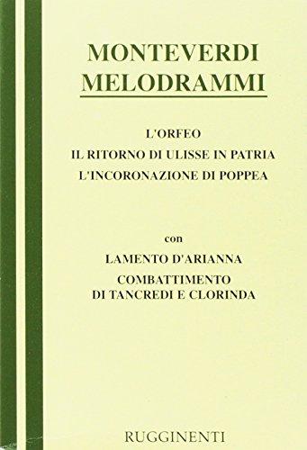 Melodrammi: Orfeo-Il ritorno di Ulisse in patria-L'incoronazione: Claudio Monteverdi