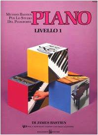 9788876651809: Piano. 1º livello (Metodo Bastien per lo studio del pianof.)