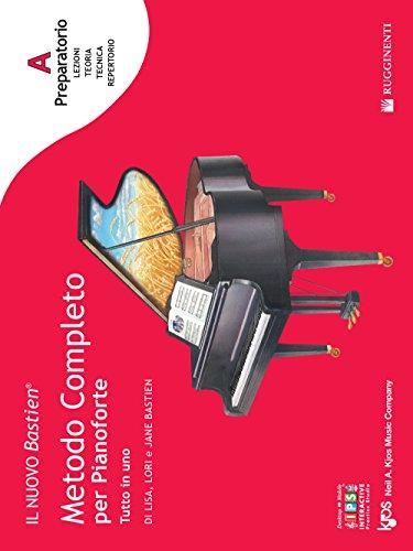 9788876652318: Preparatorio A: introduzione a tutta la tastiera. Il nuovo Bastien. Metodo completo per pianoforte. Tutto in uno. Con app