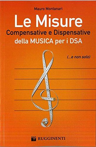 9788876652493: Le misure compensative e dispensative della musica per i DSA