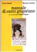 9788876654107: Manuale di canto gregoriano. Con una sintesi liturgica Reginald Grégoire