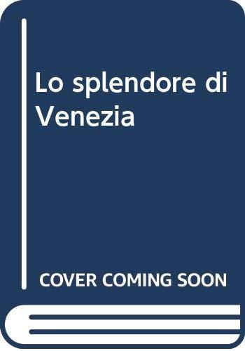 9788876663765: Lo Splendore Di Venezia (Italian)