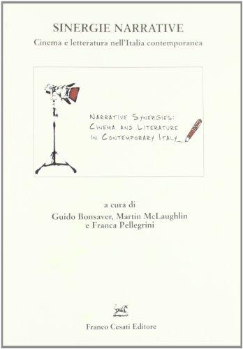 Sinergie narrative. Cinema e letteratura nell'Italia contemporanea.: Brunetta,G.P. Minghelli,G...