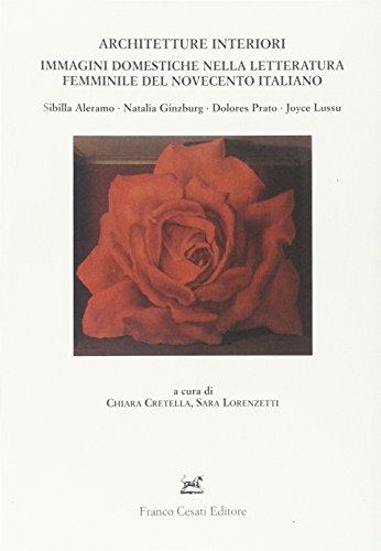Architetture interiori. Immagini domestiche nella letteratura Femminile del novecento italiano. ...