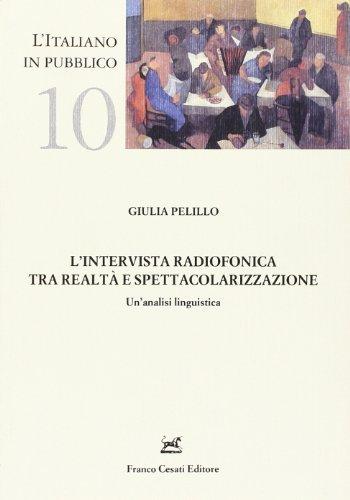 Intervista radiofonica tra realtà e spettacolarizzazione. Un'analisi linguistica.: ...