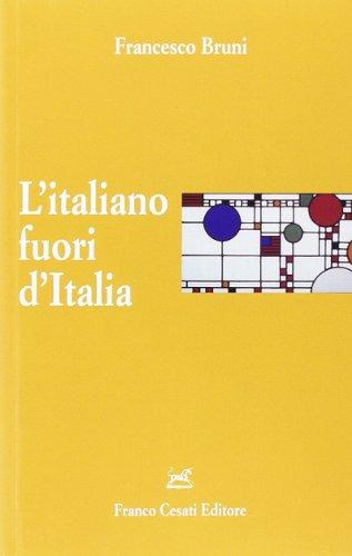L' italiano fuori d'Italia.: Bruni,Francesco.