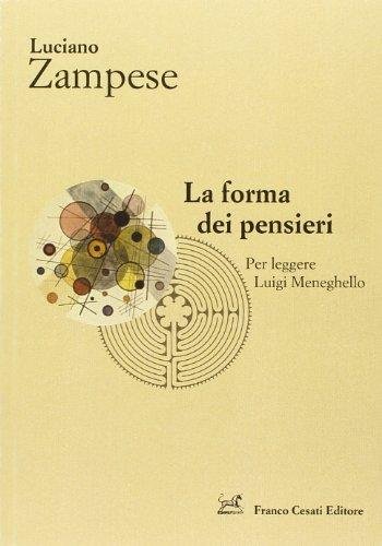 9788876674846: La forma dei pensieri. Per leggere Luigi Meneghello