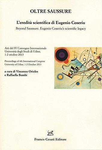 Oltre Saussure. L'eredità scientifica di Eugenio Coseriu-Beyond Saussure. Eugenio ...