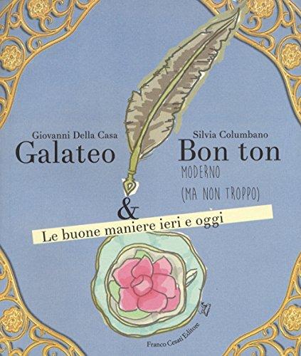Galateo bon ton moderno (ma non troppo).: Silvia Columbano, Giovanni