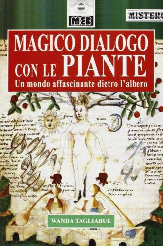 Magico dialogo con le piante. Un mondo: Tagliabue,Wanda.