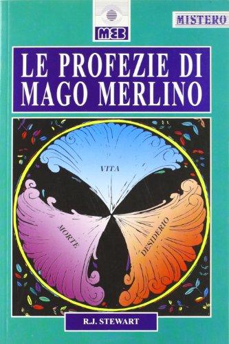 Le profezie di Mago Merlino. La predizione,: Stewart,R.J.