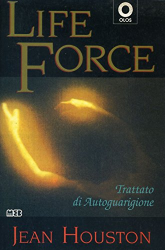 Life force. Trattato di autoguarigione (8876695575) by Jean Houston