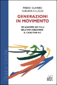 9788876706882: Generazioni in movimento. Riflessione sui figli dell'immigrazione. Il caso Torino