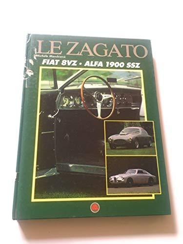 9788876720086: Le Zagato: Fiat 8Vz Alfa 1900 Ssz