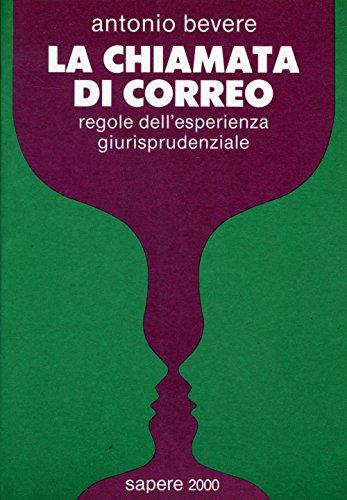 La chiamata di correo: Regole dell'esperienza giurisprudenziale (Sapere 2000) (Italian Edition) (8876730400) by Antonio Bevere