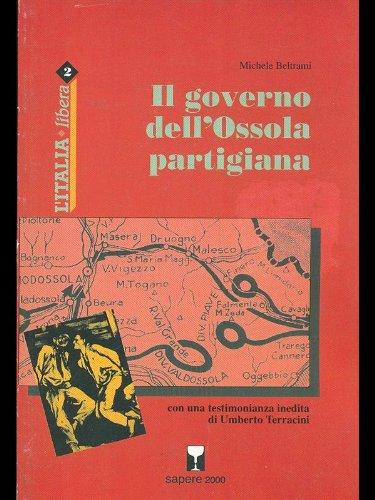 Il Governo dell'Ossola partigiana con una testimonianza inedita di Umberto Terracini.: ...