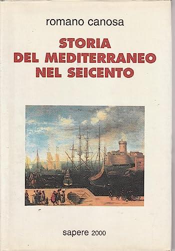 Storia del Mediterraneo nel Seicento.: Canosa,Romano.
