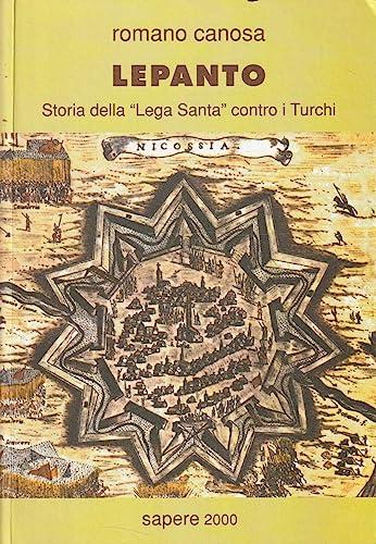 """Lepanto: Storia della """"Lega Santa"""" contro i Turchi (Sapere 2000) (Italian Edition) (8876731415) by Canosa, Romano"""