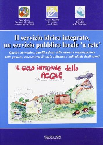 9788876732942: Il servizio idrico integrato. Un servizio pubblico locale «a rete»