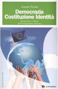 9788876756375: Democrazia, costituzione, identità. Prospettive e limiti dell'integrazione europea