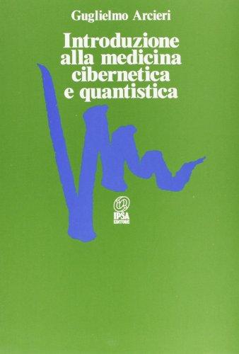 9788876760310: Introduzione alla medicina cibernetica e quantistica (Empedoclea)