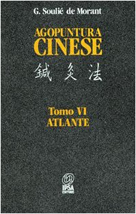 Agopuntura cinese vol. 6 - Atlante (9788876760372) by [???]