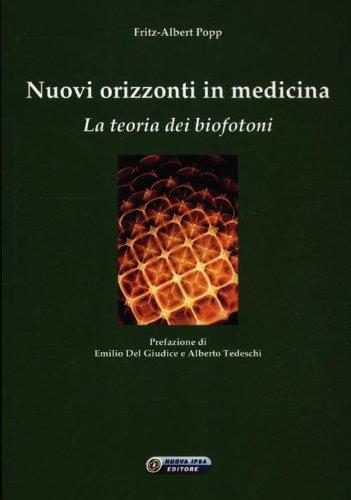 9788876764752: Nuovi orizzonti in medicina. La teoria dei biofotoni