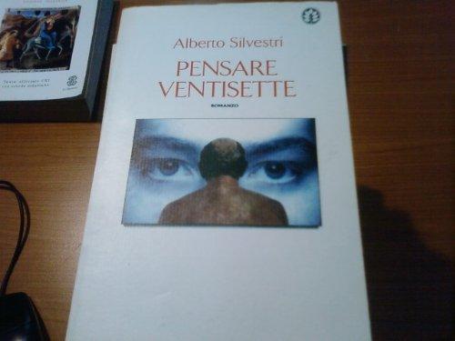 Pensare ventisette (Narrativa) (Italian Edition): Alberto Silvestri