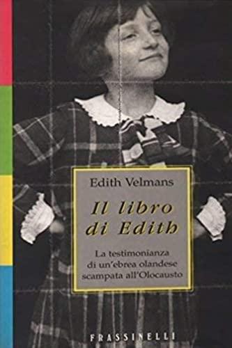 9788876845727: Il libro di Edith. La testimonianza di un'ebrea olandese scampata all'olocausto (Saggi)