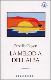 La melodia dell'alba (Narrativa) (9788876846953) by Priscilla Cogan