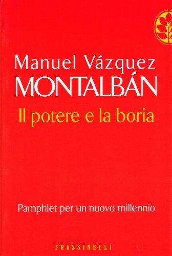 Il Potere e la Boria (A Cura Di Hado Lyria): Montalb�n, Manuel V�zquez