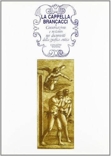 Cappella Brancacci: Conservazione E Restauro Nei Documenti Della Grafica Antica (Book): Ornella ...