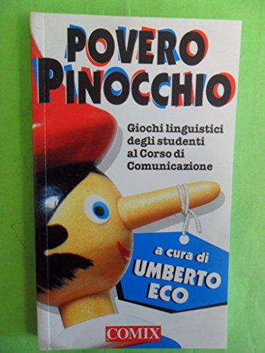 9788876866012: Povero Pinocchio. Giochi linguistici di studenti bolognesi al Seminario di scrittura di Umberto Eco
