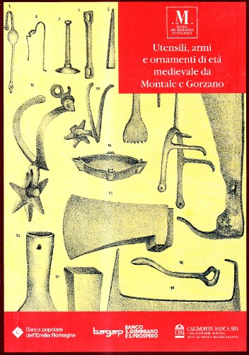 9788876866579: Utensili, armi e ornamenti di età medievale da Montale e Gorzano