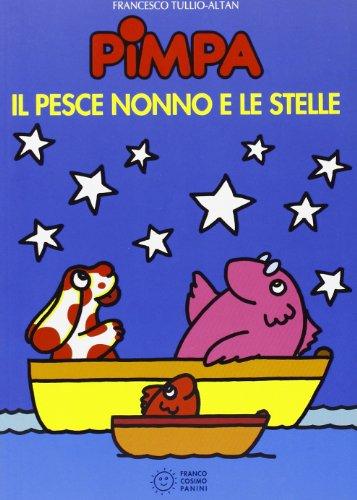 9788876867149: Pimpa, il pesce nonno e le stelle. Ediz. illustrata (Le due lune a colori)