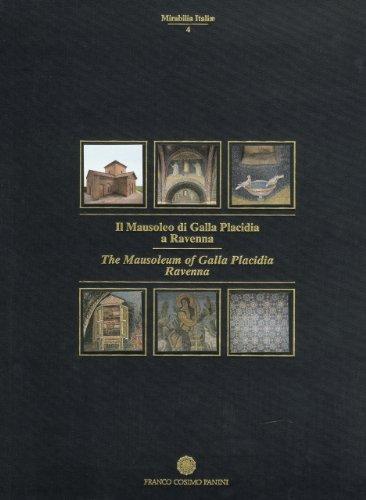 Il mausoleo di Galla Placidia a Ravenna.: Patrizia Angiolini Martinelli,