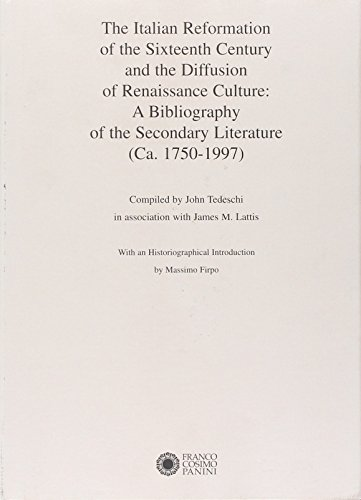 9788876869785: The Italian Reformation of the sixteenth century and the diffusion of Renaissance culture: A bibliography of the secondary literature, ca. 1750-1997 (Strumenti)