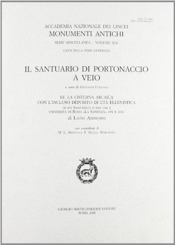 Il Santuario Di Portonaccio a Veio. III. La Cisterna Arcaica Con L'incluso Deposito Di Et&...