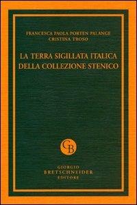 9788876892646: La terra sigillata italica della collezione Stenico (Archaeologica)
