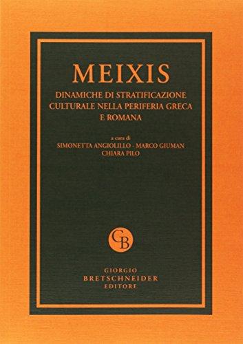 Meixis. Dinamiche di stratificazione culturale nella periferia: Angiolillo, Simonetta/ Marco