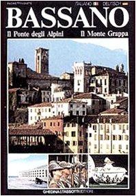 Bassano, il ponte degli alpini, il monte: Giamberto Petoello, Claudio