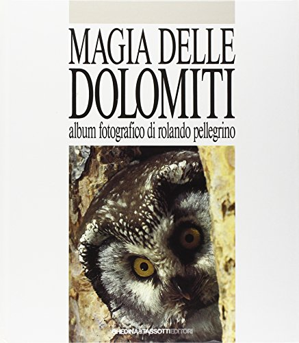 Magia delle Dolomiti (Book): Fini, Franco;Pellegrino, Rolando