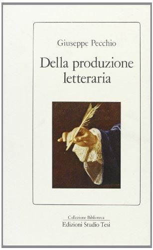 Della produzione letteraria.: Pecchio,Giuseppe.