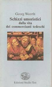 Schizzi umoristici dalla vita dei commercianti tedeschi.: Weerth,Georg.