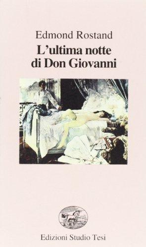 L'ultima notte di Don Giovanni.: Rostand, Edmond.